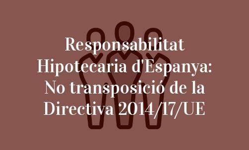 Responsabilitat-Hipotecaria-d'Espanya:-No-transposició-de-la-Directiva-2014/17/UE-Navas-&-Cusí-Advocats-Barcelona