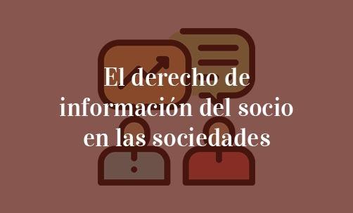 El-derecho-de-información-del-socio-en-las-sociedades-Navas-&-Cusí-Abogados-Especialistas-en-Derecho-Mercantil