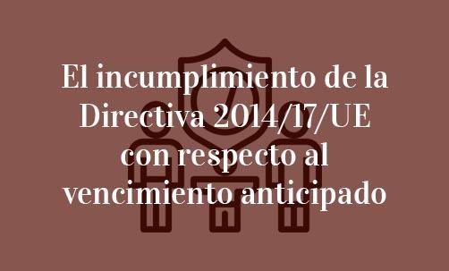 El-incumplimiento-de-la-Directiva-2014/17/UE-con-respecto-al-vencimiento-anticipado-Navas-&-Cusí-Abogados-Especialistas-en-Derecho-Bancario-Barcelona