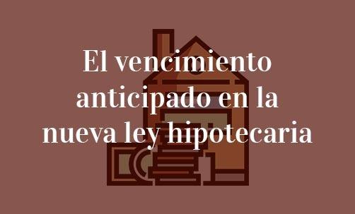 El-vencimiento-anticipado-en-la-nueva-ley-hipotecaria-Navas-&-Cusí-Abogados-especialistas-en-Derecho-Bancario-Madrid