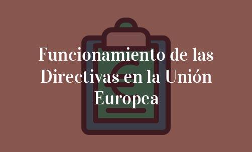 Funcionamiento de las directivas en la Unión Europea