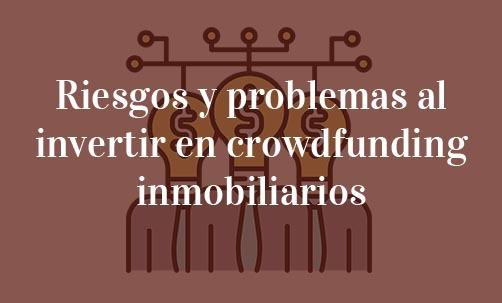 Riesgos-y-problemas-al-invertir-en-crowdfunding-inmobiliarios-Navas-&-Cusí-abogados-especialistas-en-derecho-del-inversor-y-del-accionista