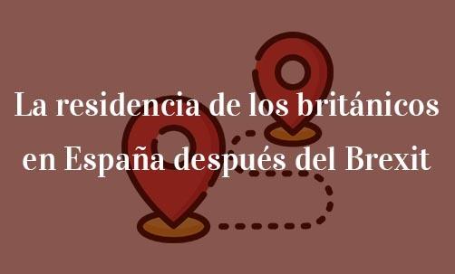 La-residencia-de-los-británicos-en-España-después-del-Brexit-Navas-&-Cusí-Abogados-especialistas-en-Brexit