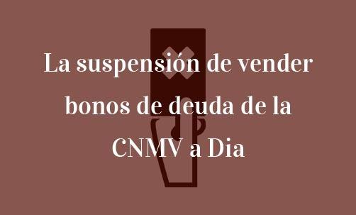 La-suspensión-de-vender-bonos-de-deuda-de-la-CNMV-a-Dia-Navas-&-Cusí-Abogados-especialistas-en-derecho-financiero