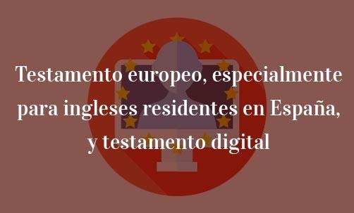 Testamento-europeo,-especialmente-para-ingleses-residentes-en-España,-y-testamento-digital-Navas-&-Cusí-Abogados-especialistas-en-Derecho-de-la-Unión-Europea-Barcelona