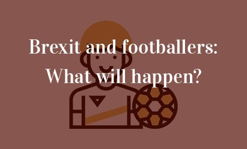 Brexit-and-footballers:-What-will-happen?-Navas-&-Cusí-Lawyers-experts-in-European-Union-law