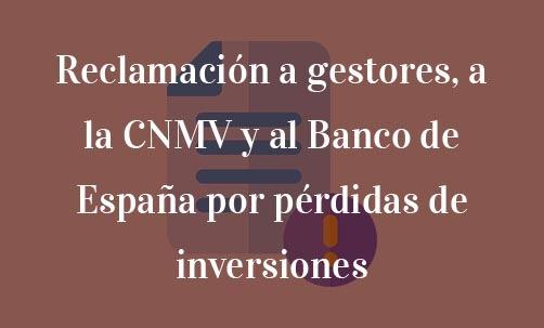 Reclamación-a-gestores,-a-la-CNMV-y-al-Banco-de-España-por-pérdidas-de-inversiones-Navas-&-Cusí-Abogados-especialistas-en-defensa-del-inversor