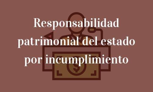 Responsabilidad-patrimonial-del-estado-por-incumplimiento-normativa-Navas-&-Cusí-Abogados-especislitas-en-Derecho-Comunitario