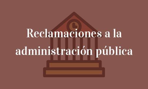 Reclamaciones a la administración pública