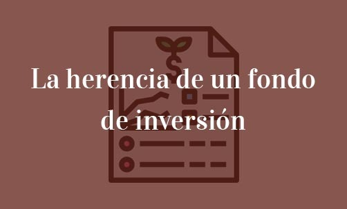 la-herencia-de-un-fondo-de-inversion