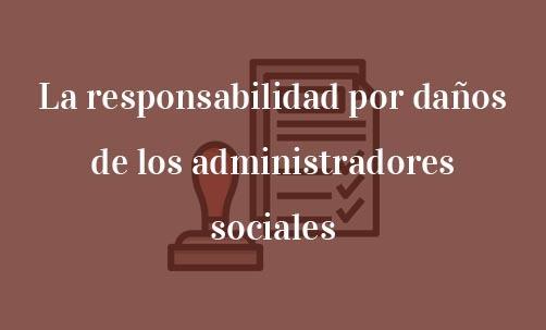 La-responsabilidad-por-daños-de-los-administradores-sociales-Navas-&-Cusí-Abogados-especialistas-en-Derecho-Mercantil-y-Societario