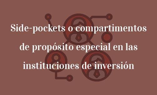 Side-pockets-o-compartimentos-de-propósito-especial-en-las-instituciones-de-inversión-colectiva-Navas-&-Cusí-Abogados-especialistas-en-Derecho-del-inversor