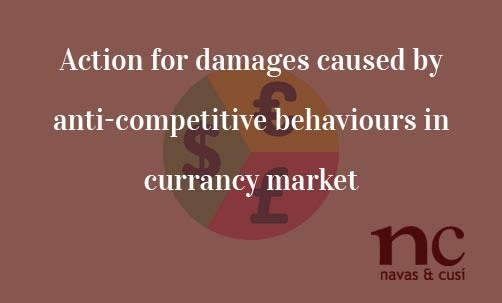 action-for-damages-caused-by-anti-competitive-behaviours-in-currancy-market