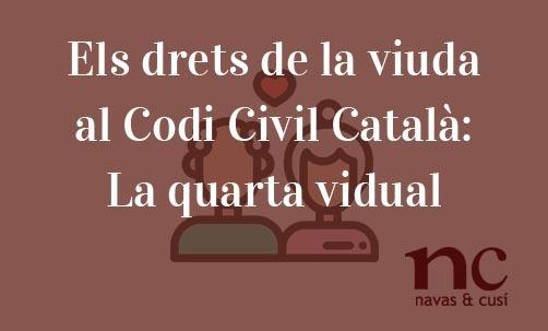 els-drets-de-la-viuda-al-codi-civil-catala-la-quarta-vidual-2