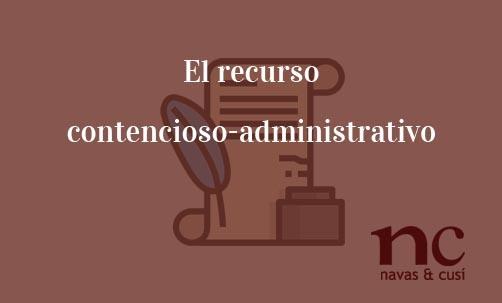 El-recurso-contencioso-administrativo-Navas-&-Cusí-Abogados-especialistas-en-Derecho-administrativo