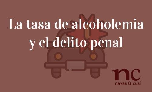La-tasa-de-alcoholemia-y-el-delito-penal