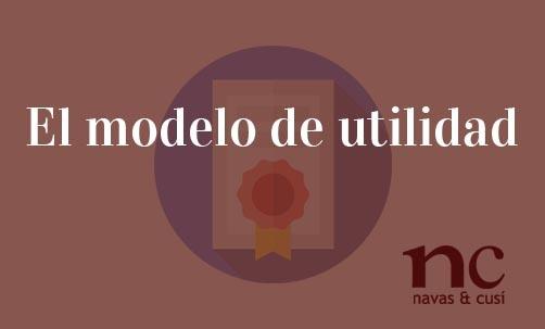 El modelo de utilidad, qué es y cómo se tramita