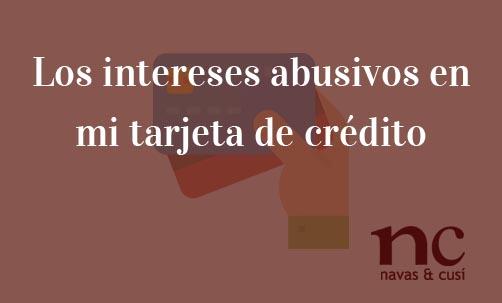 Los-intereses-abusivos-en-mi-tarjeta-de-crédito-Navas-&-Cusí-Abogados-especialistas-en-tarjetas-revolving