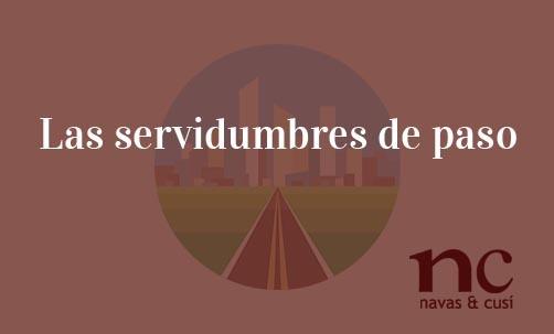 Las-servidumbres-de-paso-Navas-&-Cusí-Abogados-especialistas-en-Derecho-Inmobiliario-y-Urbanistico