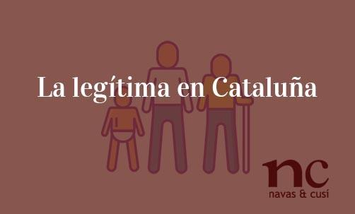 La-legítima-en-Cataluña-Navas-&-Cusí-Abogados-especialistas-en-Derecho-de-Herencias-y-Sucesiones
