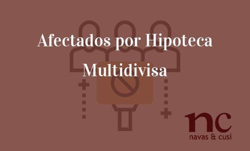 Afectados-por-Hipoteca-Multidivisa-Navas-&-Cusí-Abogados-especialistas-en-Derecho-Bancario