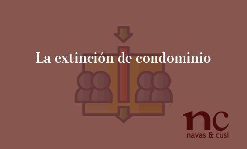 La extinción de condominio