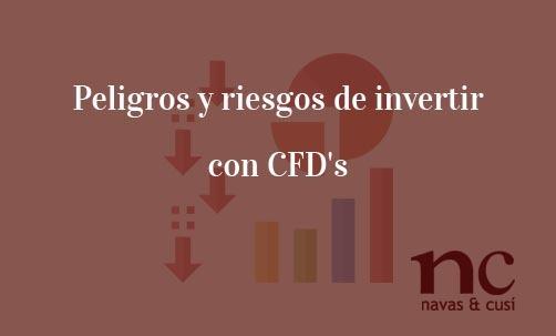 Peligros-y-riesgos-de-invertir-con-CFD's-Navas-&-Cusí-Abogados-especialistas-en-CFD's