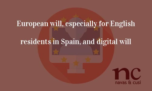 European-will,-especially-for-English-residents-in-Spain,-and-digital-will-Navas-&-Cusí-Lawyers-specialists-in-Eurpean-Union-Law