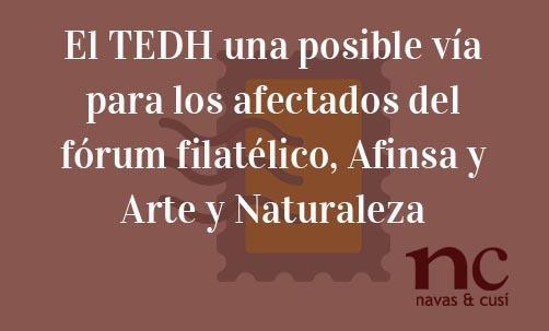 El-TEDH-una-posible-vía-para-los-afectados-del-fórum-filatélico,-Afinsa-y-Arte-y-Naturaleza-Navas-&-Cusí-Abogados-especialistas-en-Derecho-Comunitario-y-de-la-Unión-Europea