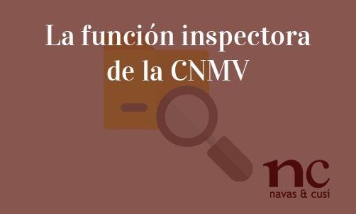 La-función-inspectora-de-la-CNMV-Navas-&-Cusí-Abogados-especialistas-en-Defensa-del-inversor-y-del-accionista