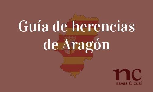 Guía-de-herencias-de-Aragón-Navas-&-Cusí-Abogados-especialsitas-en-Derecho-de-Herencias-y-Sucesiones