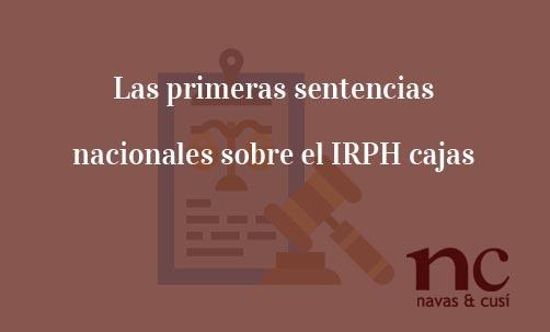 Las-primeras-sentencias-nacionales-sobre-el-IRPH-cajas-Navas-&-Cusí-Abogados-especialistas-en-Derecho-Bancario-y-nulidad-de-IRPH