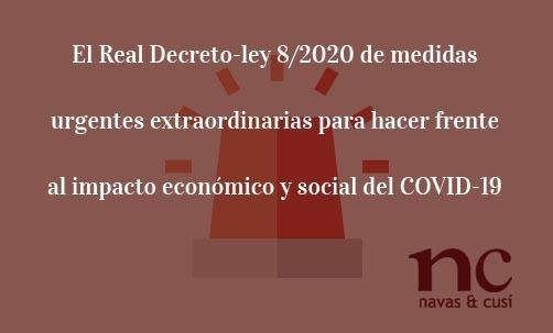 El-Real-Decreto-ley-8/2020-de-medidas-urgentes-extraordinarias-para-hacer-frente-al-impacto-económico-y-social-del-COVID-19-Navas-&-Cusí-Abogados-para-asesoramiento-jurídico-por-coronavirus