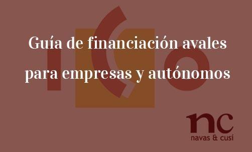 Guía-de-financiación-avales-para-empresas-y-autónomos-Navas-&-Cusí-Abogados-especialistas-en-Derecho-Bnacario-y-financiero