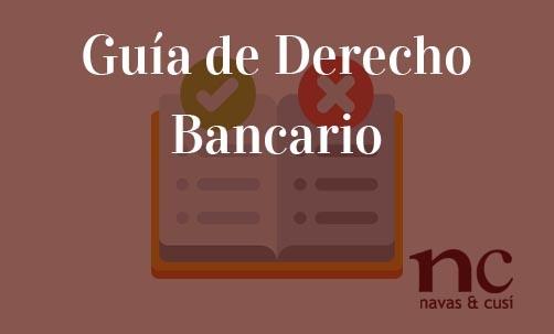 Guía-de-Derecho-Bancario-Navas-&-Cusí-Abogados-especialistas-en-Derecho-Bancario